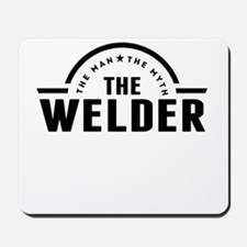 The Man The Myth The Welder Mousepad