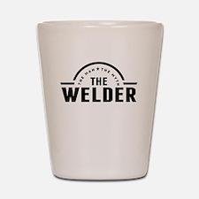 The Man The Myth The Welder Shot Glass