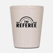 The Man The Myth The Referee Shot Glass