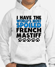 Worlds Most Spoiled French Mastiff Hoodie