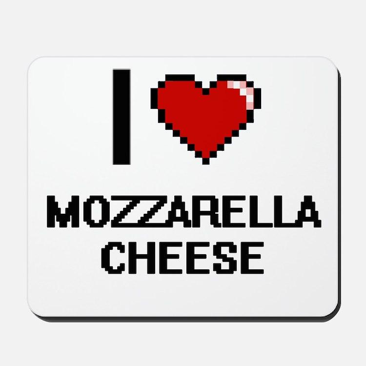 I love Mozzarella Cheese digital design Mousepad