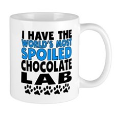 Worlds Most Spoiled Chocolate Lab Mugs