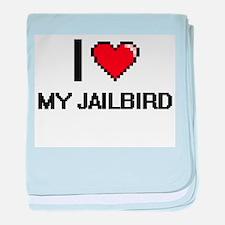 I love My Jailbird digital design baby blanket