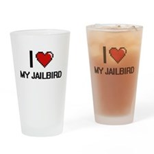 I love My Jailbird digital design Drinking Glass