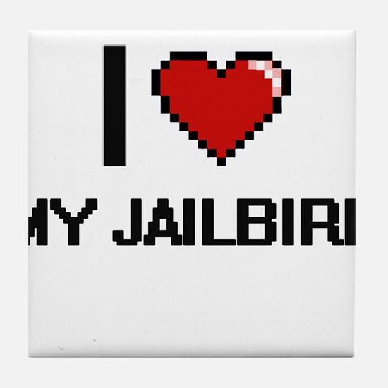I love My Jailbird digital design Tile Coaster
