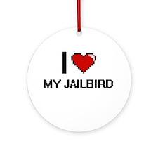 I love My Jailbird digital design Round Ornament
