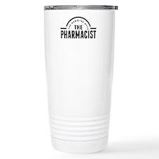 The Man The Myth The Pharmacist Travel Mug