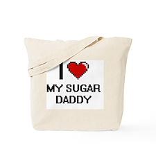 I love My Sugar Daddy digital design Tote Bag