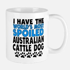 Worlds Most Spoiled Australian Cattle Dog Mugs