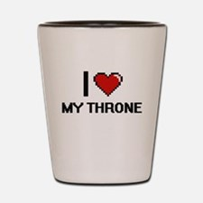 I love My Throne digital design Shot Glass