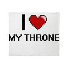 I love My Throne digital design Throw Blanket