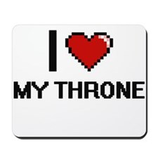 I love My Throne digital design Mousepad