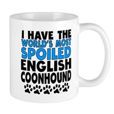 Worlds Most Spoiled English Coonhound Mugs