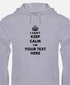 Personalized I Cant Keep Calm Hoodie