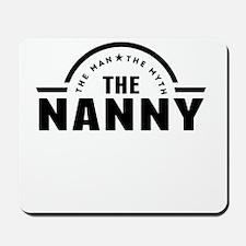 The Man The Myth The Nanny Mousepad