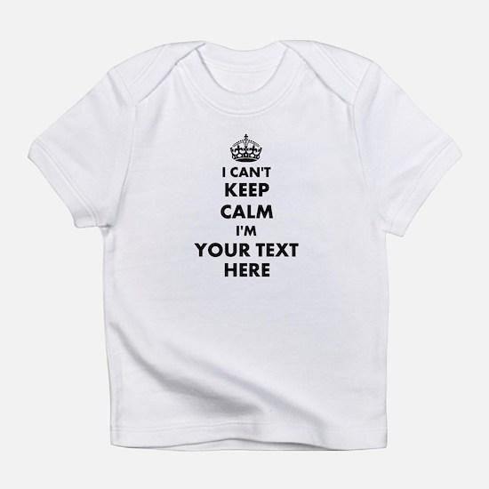 I cant keep calm Infant T-Shirt