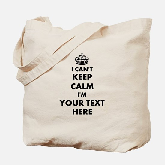 Make Your Own Funny I Cant Keep Calm Tote Bag