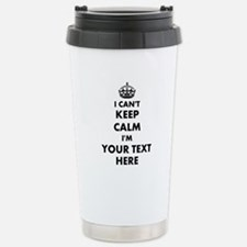 I cant keep calm Travel Mug