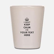 I cant keep calm Shot Glass