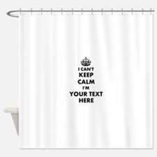 I cant keep calm Shower Curtain