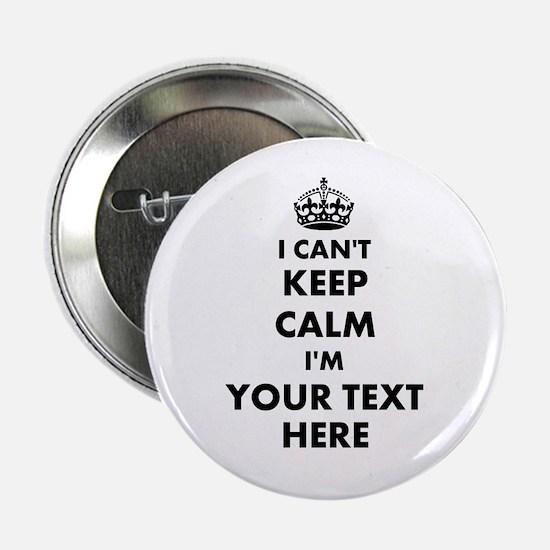 "I cant keep calm 2.25"" Button"
