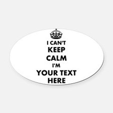 I cant keep calm Oval Car Magnet