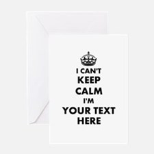 Personalized I Can't Keep Calm Greeting Cards