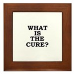 WHAT IS THE CURE? Framed Tile