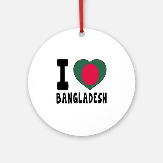 I Love Bangladesh Round Ornament