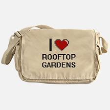 I love Rooftop Gardens digital desig Messenger Bag