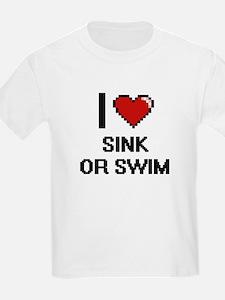 I love Sink Or Swim digital design T-Shirt