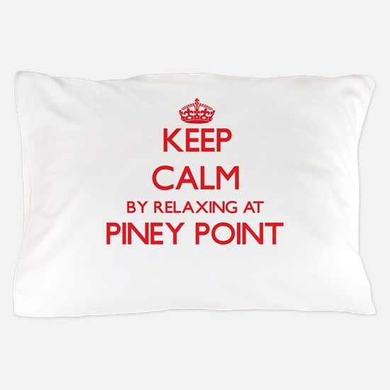 Keep calm by relaxing at Piney Point M Pillow Case