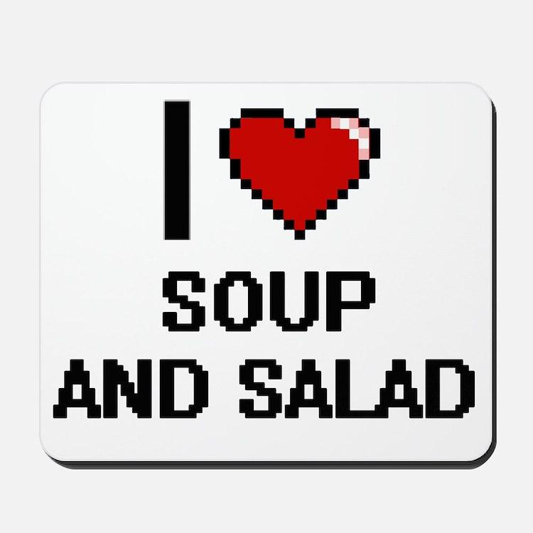 I love Soup And Salad digital design Mousepad