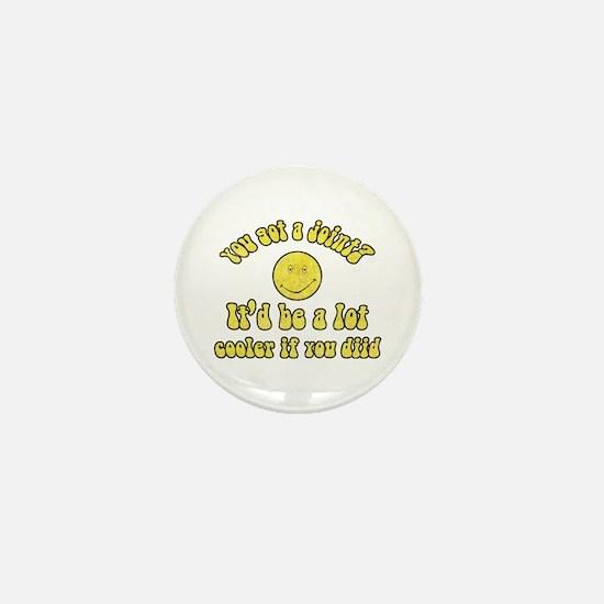 Dazed & Confused Mini Button