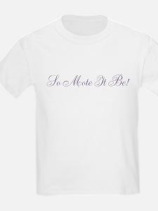 So Mote it Be! T-Shirt