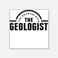 The Man The Myth The Geologist Sticker
