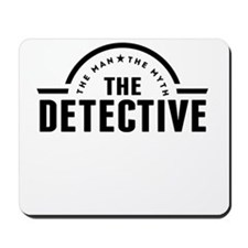 The Man The Myth The Detective Mousepad