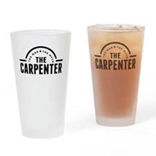 The Man The Myth The Carpenter Drinking Glass