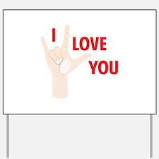 I Love You Yard Sign