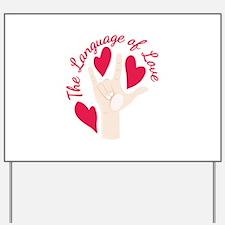 Language Of Love Yard Sign
