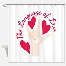Language Of Love Shower Curtain