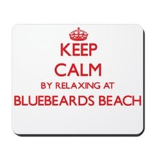 Keep calm by relaxing at Bluebeards Beac Mousepad