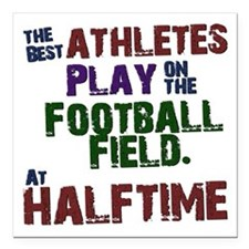 "The Best Athletes Square Car Magnet 3"" x 3"""
