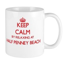Keep calm by relaxing at Half Penney Beach Vi Mugs