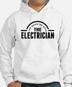 The Man The Myth The Electrician Hoodie