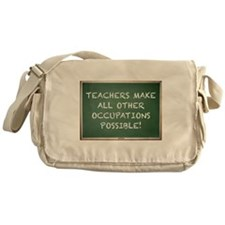 TEACHERS MAKE ALL OTHER OCCUPATIONS  Messenger Bag