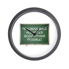 TEACHERS MAKE ALL OTHER OCCUPATIONS POS Wall Clock