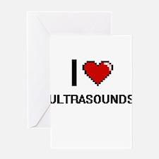 I love Ultrasounds digital design Greeting Cards