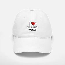 I love Wishing Wells digital design Baseball Baseball Cap