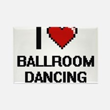 I love Ballroom Dancing digital design Magnets